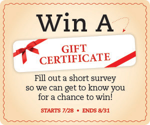 Take our Survey - Chance to win a gift certificate